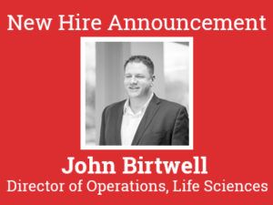 John Birtwell hired as Director of Operations, Life Sciences for AM Technical Solutions